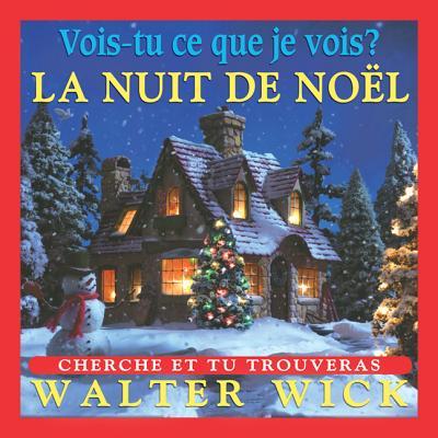 La Nuit de Noel - Wick, Walter