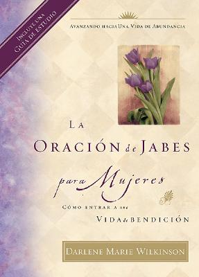 La Oracion de Jabes Para Mujeres - Wilkinson, Darlene