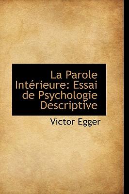 La Parole Interieure: Essai de Psychologie Descriptive - Egger, Victor