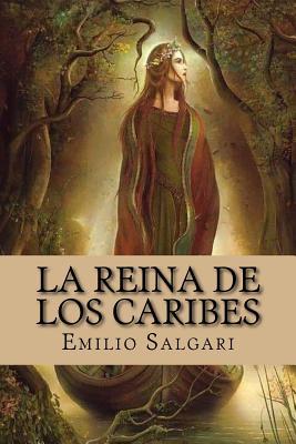 La Reina de Los Caribes (Spanish Edition) - Salgari, Emilio