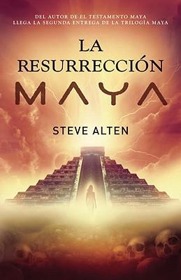 La Resurreccion Maya - Alten, Steve