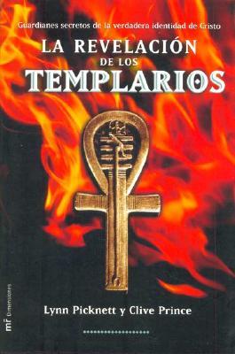 La Revelacion de Los Templarios / Templar Revelation - Picknett, Lynn, and Prince, Clive