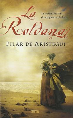 La Roldana - de Aristegui, Pilar
