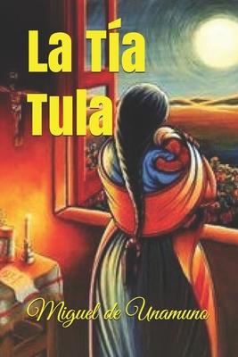 La Tia Tula - De Unamuno, Miguel