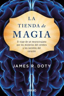 La Tienda de Magia - Doty, James R, M.D.