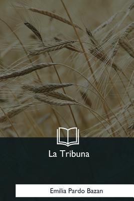 La Tribuna - Bazan, Emilia Pardo