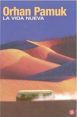 La Vida Nueva - Pamuk, Orhan