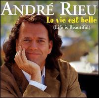 La Vie Est Belle (Life Is Beautiful) - André Rieu
