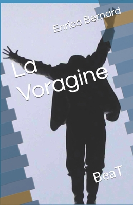 La Voragine - Rea, Ermanno (Foreword by), and Acocella, Silvia (Introduction by), and Ferrari, Paolo (Introduction by)