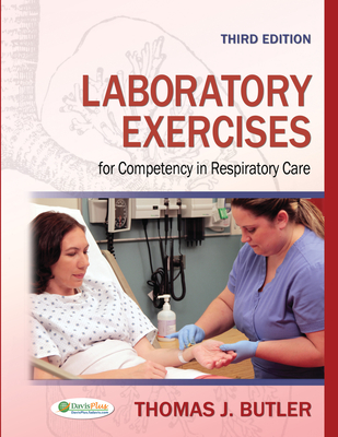 Laboratory Exercises for Competency in Respiratory Care - Butler, Thomas J, PH.D, Rrt
