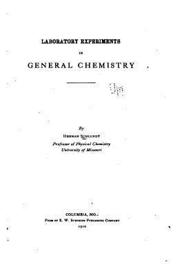 Laboratory Experiments in General Chemistry - Schlundt, Herman