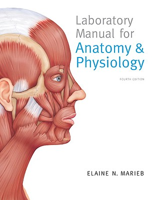 Laboratory Manual for Anatomy & Physiology - Marieb, Elaine Nicpon