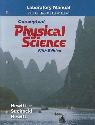 Laboratory Manual for Conceptual Physical Science - Hewitt, Paul G., and Suchocki, John A., and Hewitt, Leslie A.