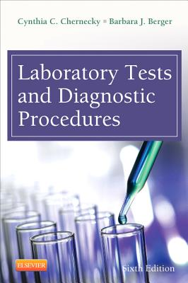 Laboratory Tests and Diagnostic Procedures - Chernecky, Cynthia C, and Berger, Barbara J
