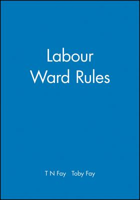 Labour Ward Rules - Fay, Toby