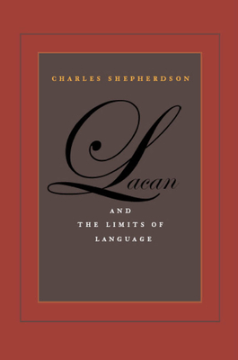 Lacan and the Limits of Language - Shepherdson, Charles