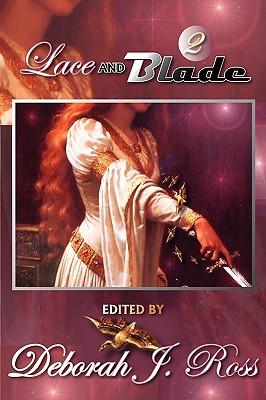 Lace and Blade 2 - Ross, Deborah J (Editor)