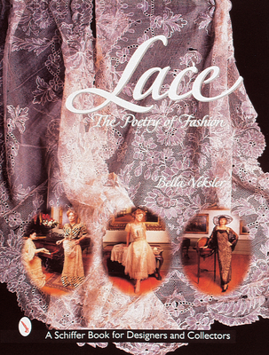Lace: The Poetry of Fashion - Veksler, Bella