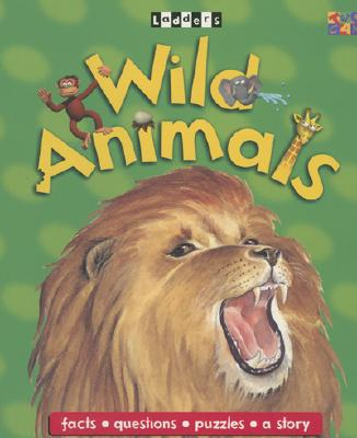 Ladders Wild Animals - Fecher, Sarah, and Oliver, Clare