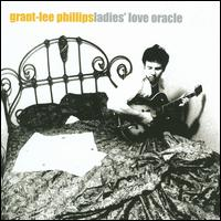 Ladies' Love Oracle [Bonus Track] - Grant-Lee Phillips