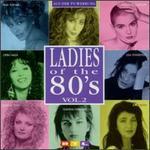 Ladies of the 80's, Vol. 2 [Import]