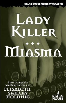Lady Killer/Miasma - Holding, Elisabeth Sanxay, and Shepard, Gregory (Introduction by)