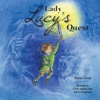 Lady Lucy's Quest - Gross, Karen, Professor