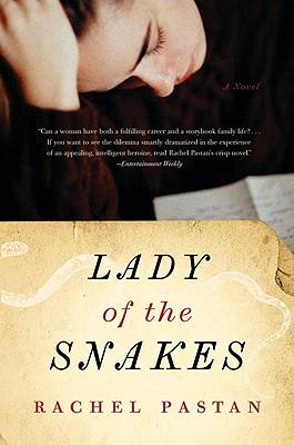 Lady of the Snakes - Pastan, Rachel