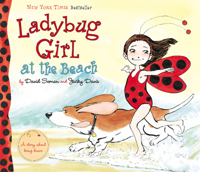 Ladybug Girl at the Beach - Davis, Jacky