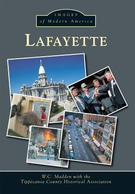 Lafayette - Madden, W C, and The Tippecanoe County Historical