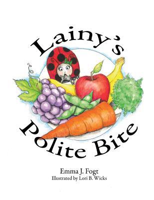 Lainy's Polite Bite - Fogt, Emma J