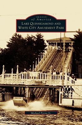 Lake Quinsigamond and White City Amusement Park - Perna, Michael Jr