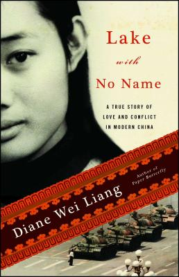 Lake with No Name: A True Story of Love and Conflict in Modern China - Liang, Diane Wei