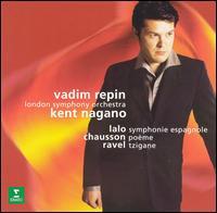 Lalo: Symphonie espagnole; Chausson: Poème; Ravel: Tzigane - Vadim Repin (violin); London Symphony Orchestra; Kent Nagano (conductor)