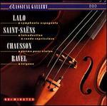 Lalo: Symphonie Espagnole; Saint-Saëns: Introduction & Rondo Capriccioso; Chausson: Poème pour Violin; Ravel: Tzigane