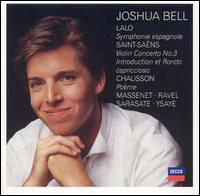 Lalo: Symphonie espagnole; Saint-Saëns: Violin Concerto No. 3; Chausson: Poème - Joshua Bell (violin)
