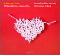 L'Amour de Lonh - Gilles Binchois