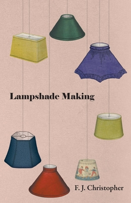 Lampshade Making - Christopher, F J