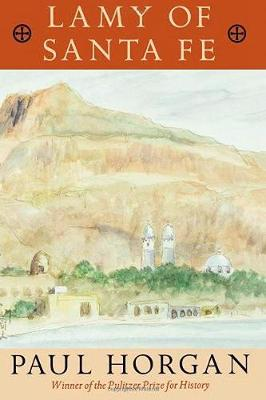 Lamy of Santa Fe - Horgan, Paul