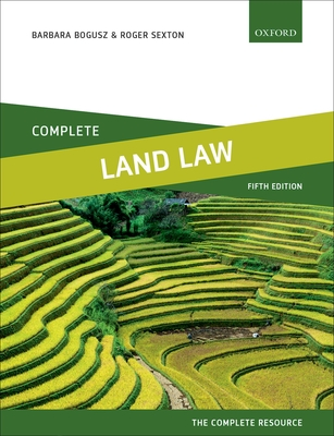 Land Law Complete: Text, Cases, and Materials - Bogusz, Barbara