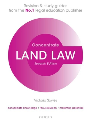 Land Law Concentrate: Law Revision and Study Guide - Sayles, Victoria