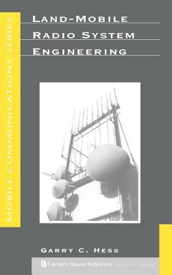 Land-Mobile Radio System Engineering - Hess, Garry C