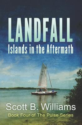 Landfall: Islands in the Aftermath - Williams, Scott B
