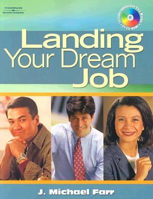 Landing Your Dream Job - Farr, J Michael