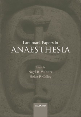 Landmark Papers in Anaesthesia - Webster, Nigel R. (Editor), and Galley, Helen F. (Editor)