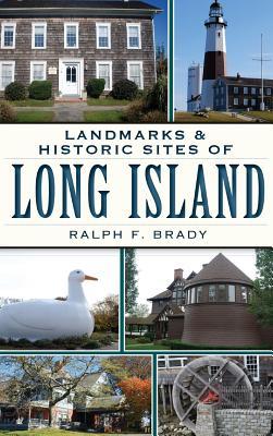 Landmarks & Historic Sites of Long Island - Brady, Ralph F