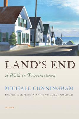 Land's End: A Walk in Provincetown - Cunningham, Michael