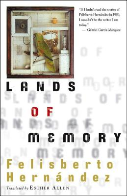 Lands of Memory - Hernandez, Felisberto, and Allen, Esther (Translated by)