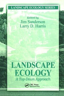 Landscape Ecology: A Top-Down Approach - Sanderson, James (Editor)