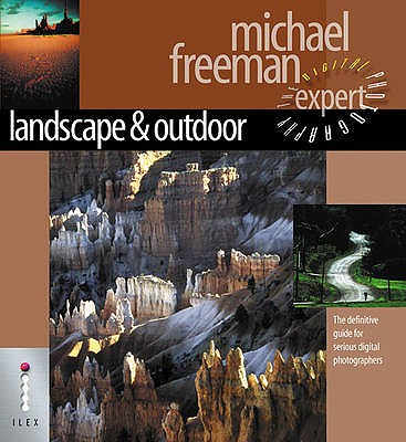 Landscape & Nature: The Definitive Guide for Serious Digital Photographers - Freeman, Michael